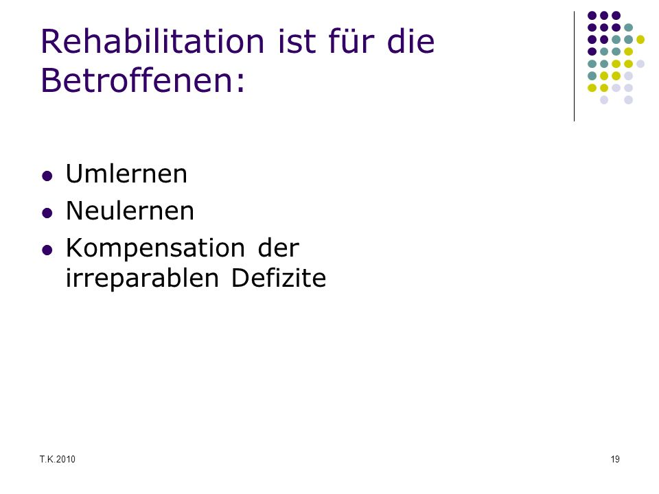 Rehabilitation ist für die Betroffenen: