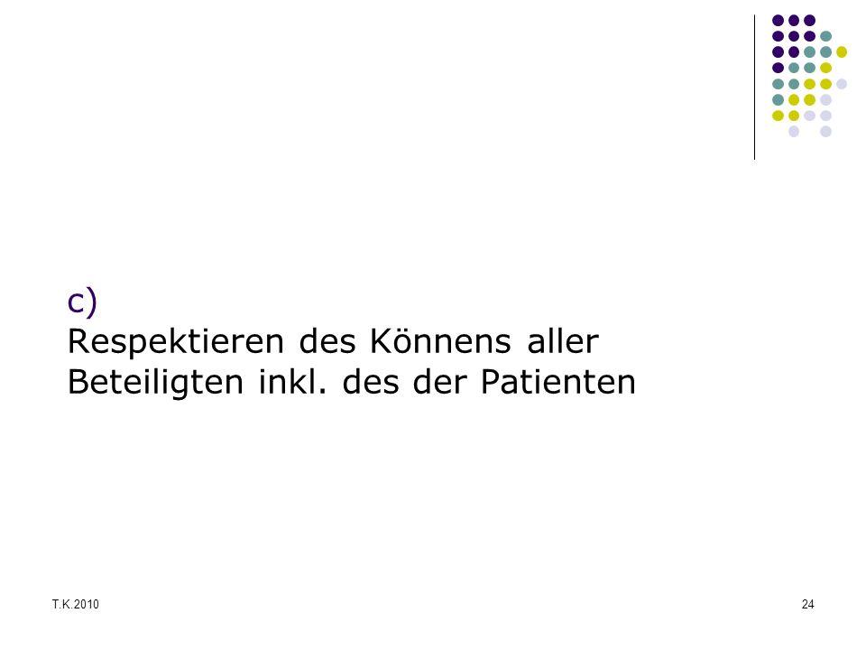 c) Respektieren des Könnens aller Beteiligten inkl. des der Patienten