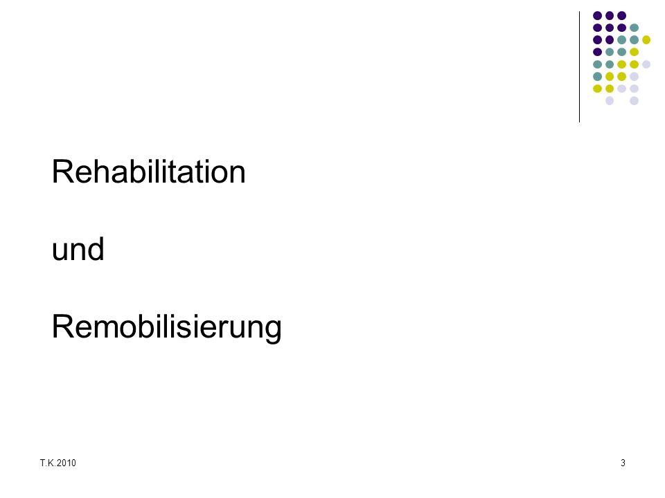 Rehabilitation und Remobilisierung