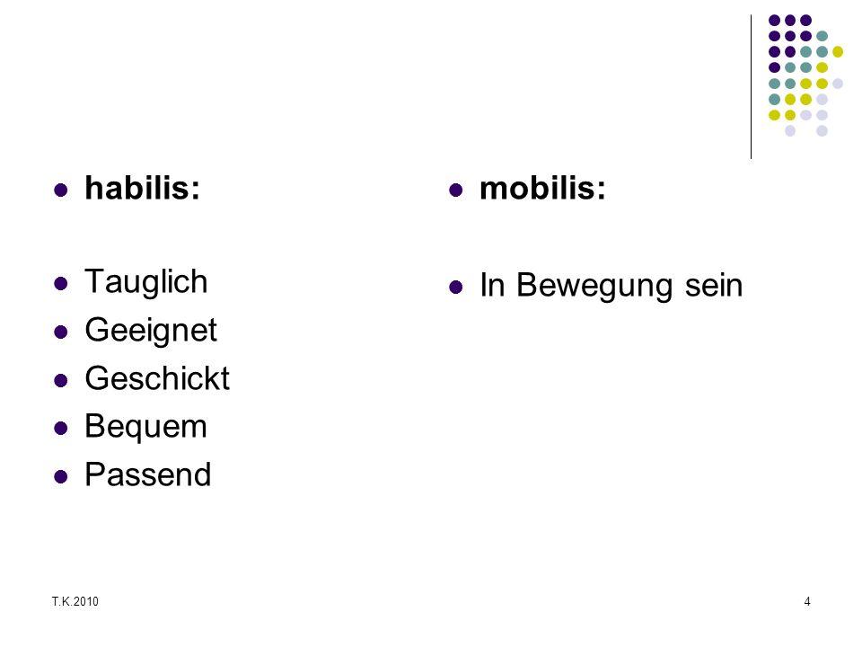 habilis: Tauglich Geeignet Geschickt Bequem Passend mobilis:
