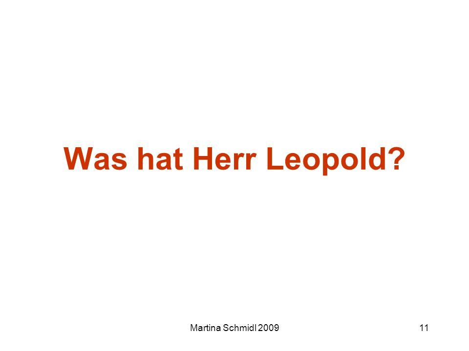 Was hat Herr Leopold Martina Schmidl 2009