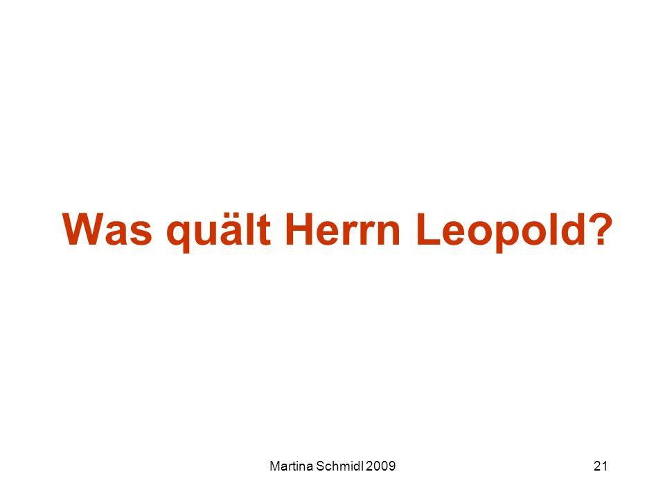Was quält Herrn Leopold