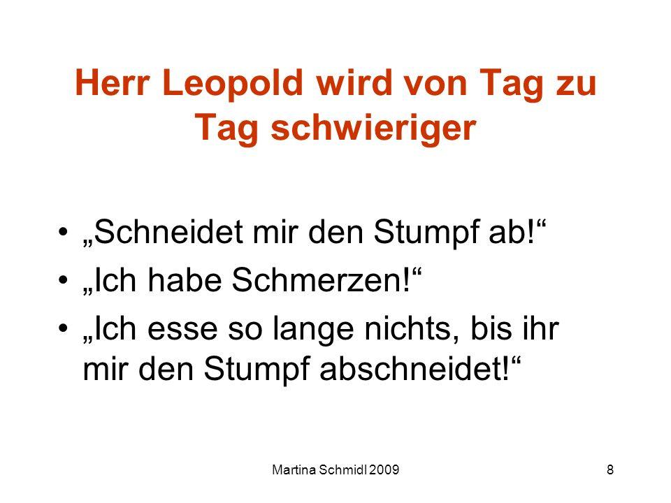 Herr Leopold wird von Tag zu Tag schwieriger