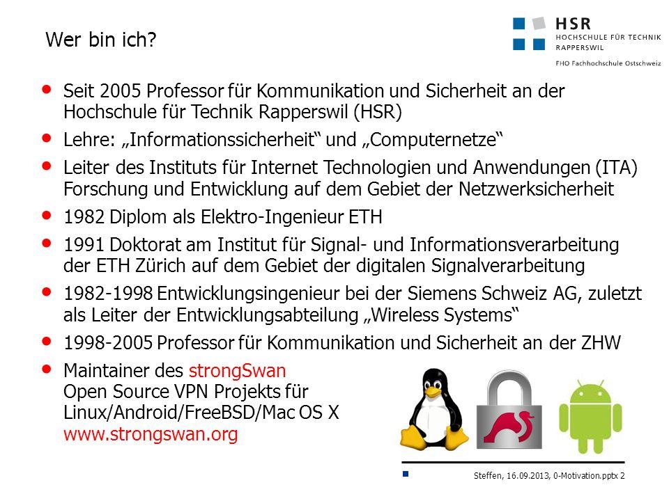 Wer bin ich Seit 2005 Professor für Kommunikation und Sicherheit an der Hochschule für Technik Rapperswil (HSR)