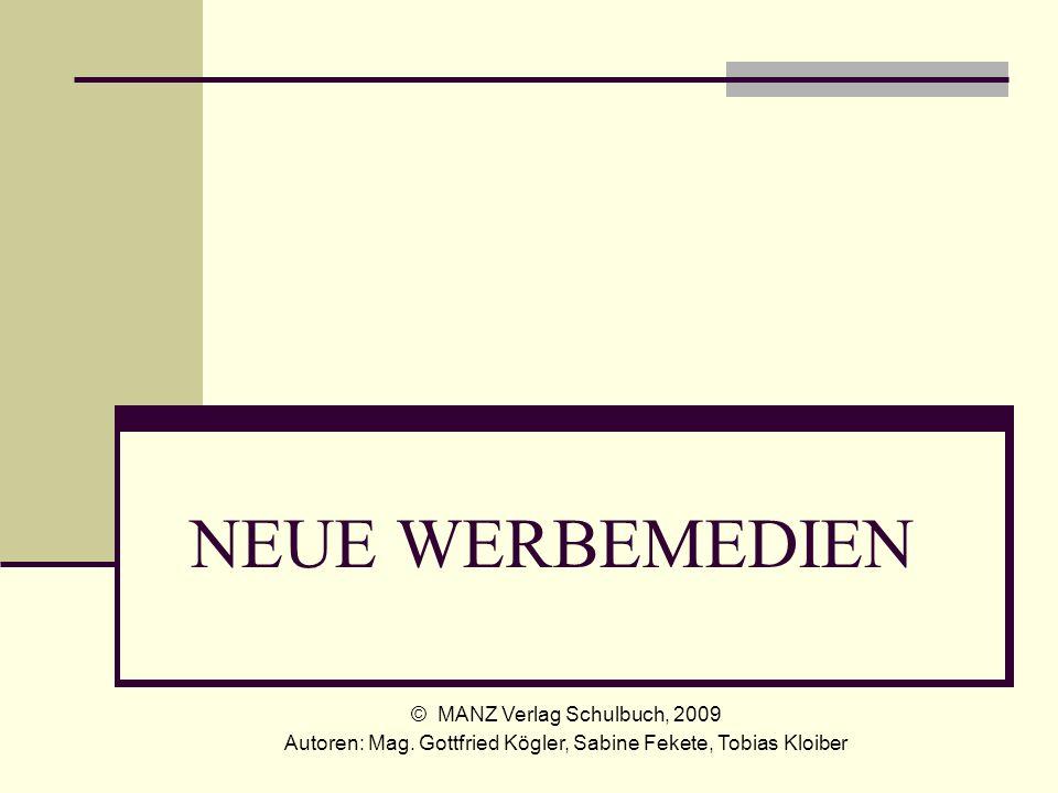 NEUE WERBEMEDIEN © MANZ Verlag Schulbuch, 2009