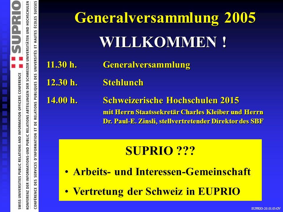 Generalversammlung 2005 WILLKOMMEN !