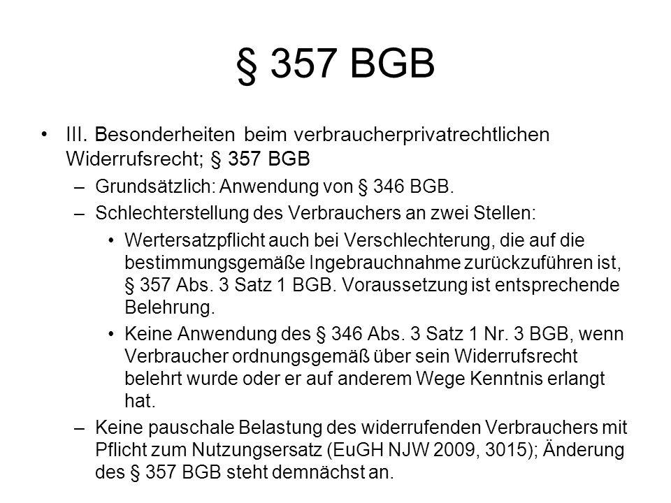 § 357 BGB III. Besonderheiten beim verbraucherprivatrechtlichen Widerrufsrecht; § 357 BGB. Grundsätzlich: Anwendung von § 346 BGB.