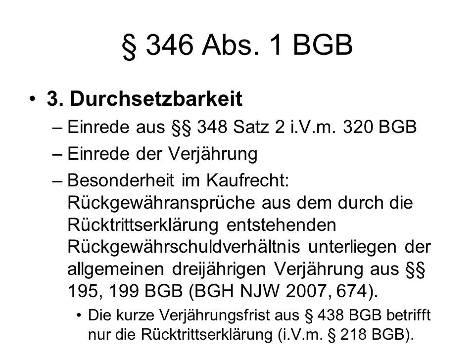§ 346 Abs. 1 BGB 3. Durchsetzbarkeit