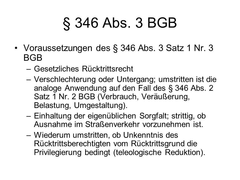 § 346 Abs. 3 BGB Voraussetzungen des § 346 Abs. 3 Satz 1 Nr. 3 BGB