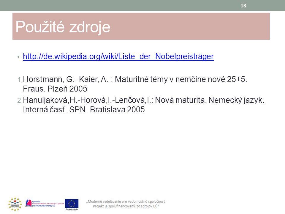 Použité zdroje http://de.wikipedia.org/wiki/Liste_der_Nobelpreisträger