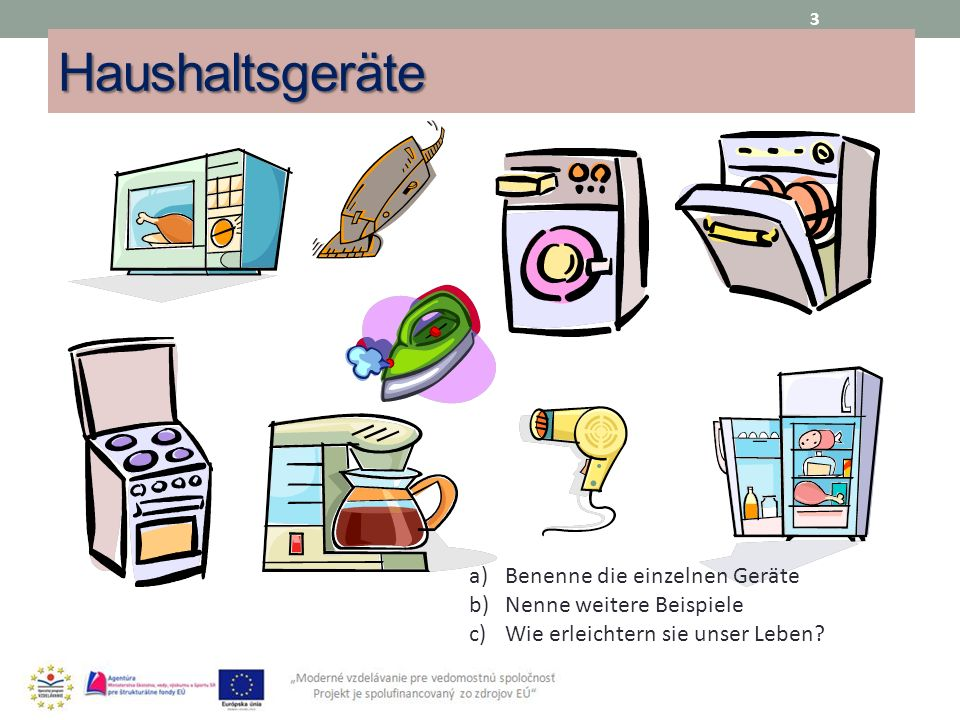 Haushaltsgeräte Benenne die einzelnen Geräte Nenne weitere Beispiele