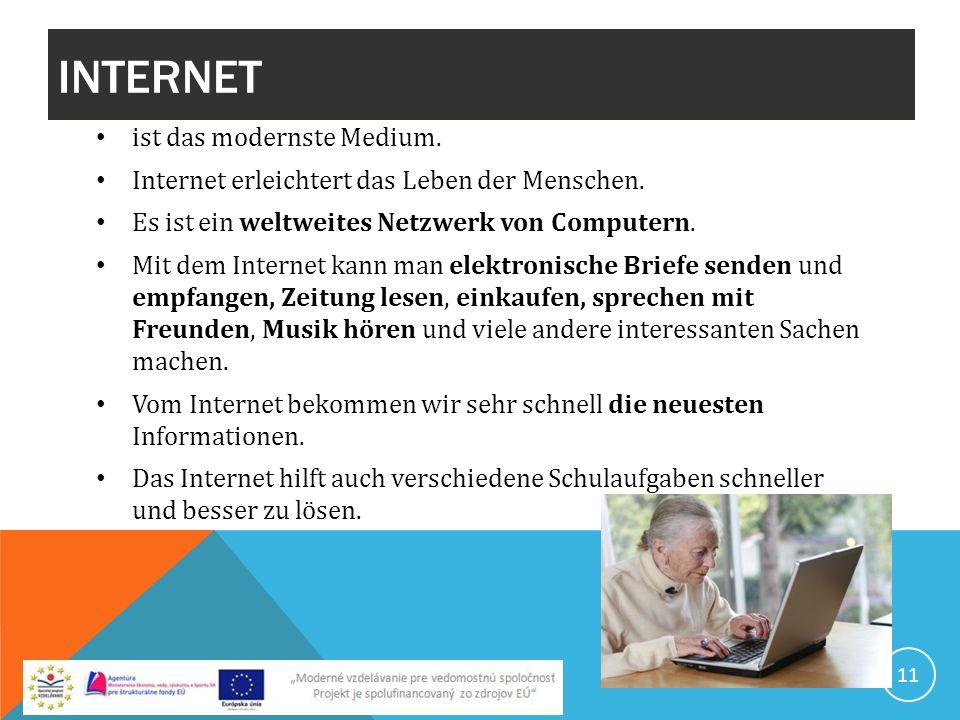 INTERNET ist das modernste Medium.