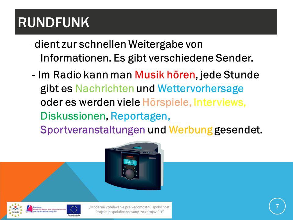 RUNDFUNK - dient zur schnellen Weitergabe von Informationen. Es gibt verschiedene Sender.