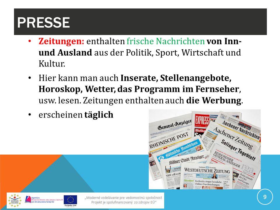 PRESSE Zeitungen: enthalten frische Nachrichten von Inn- und Ausland aus der Politik, Sport, Wirtschaft und Kultur.