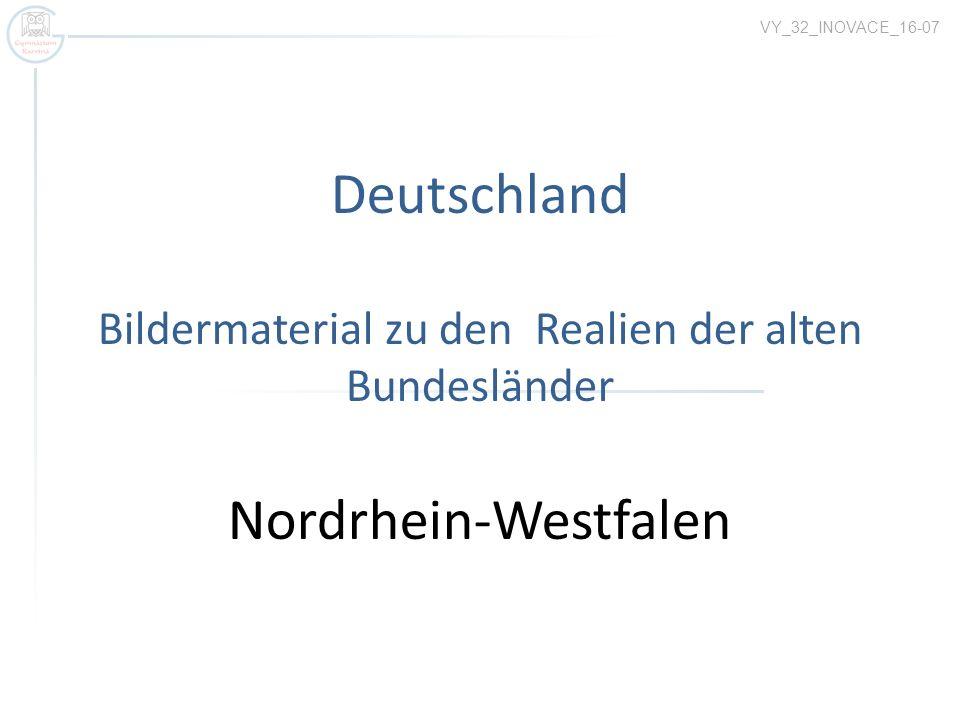 VY_32_INOVACE_16-07 Deutschland Bildermaterial zu den Realien der alten Bundesländer Nordrhein-Westfalen.