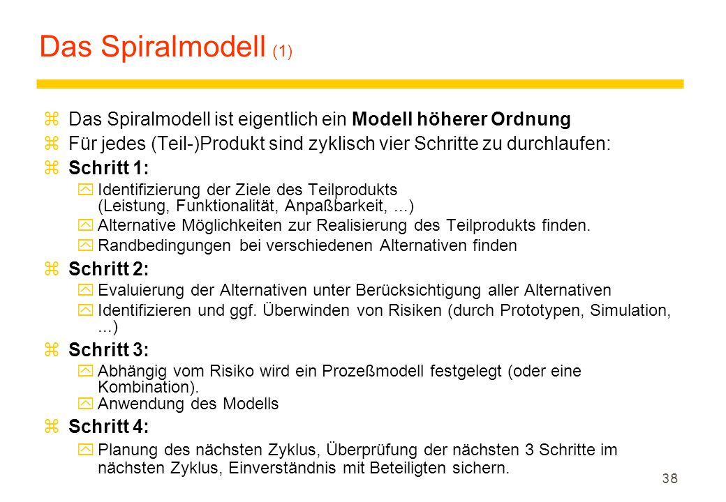Das Spiralmodell (1) Das Spiralmodell ist eigentlich ein Modell höherer Ordnung.