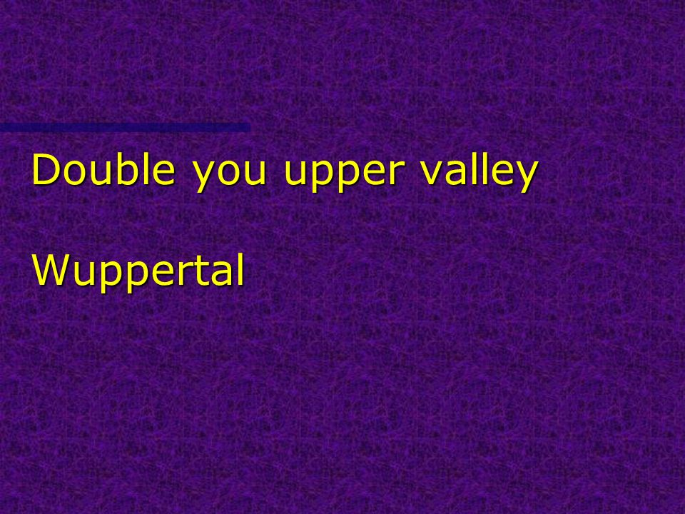 Double you upper valley Wuppertal