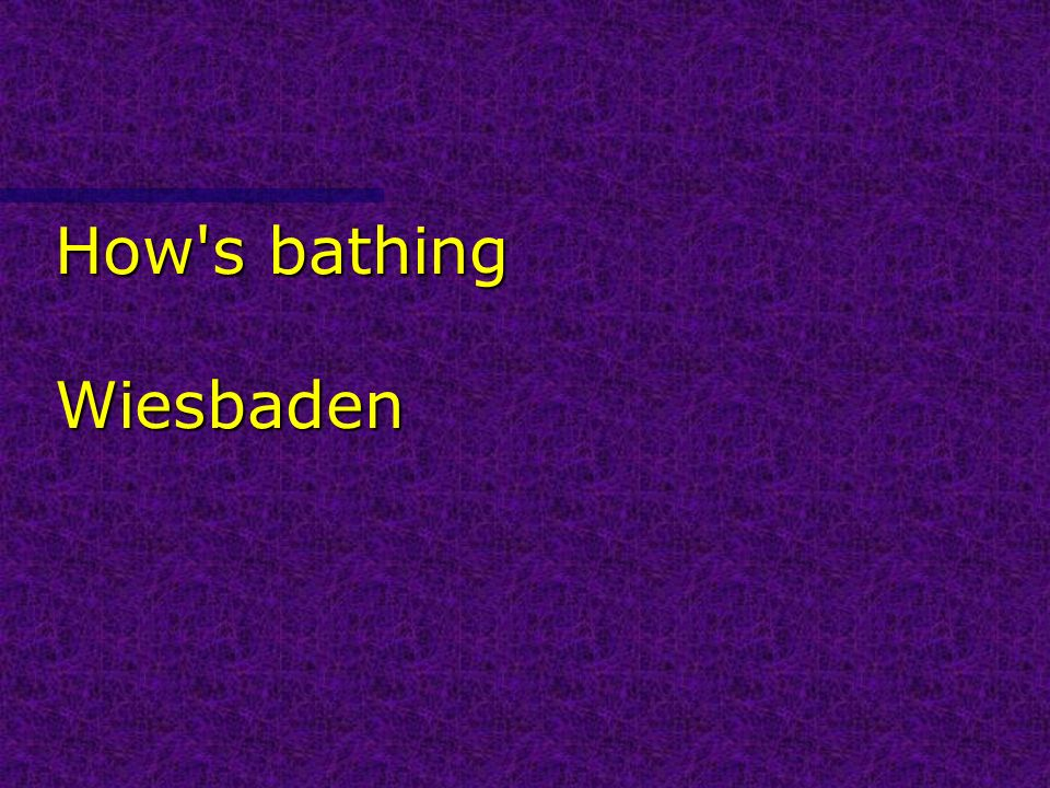 How s bathing Wiesbaden