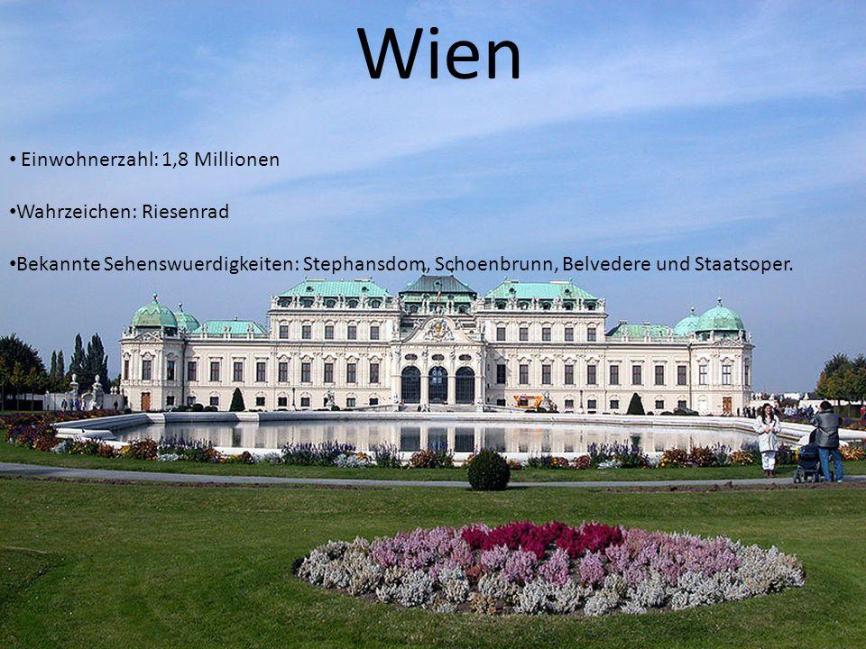 Wien Wien Einwohnerzahl: 1,8 Millionen Wahrzeichen: Riesenrad