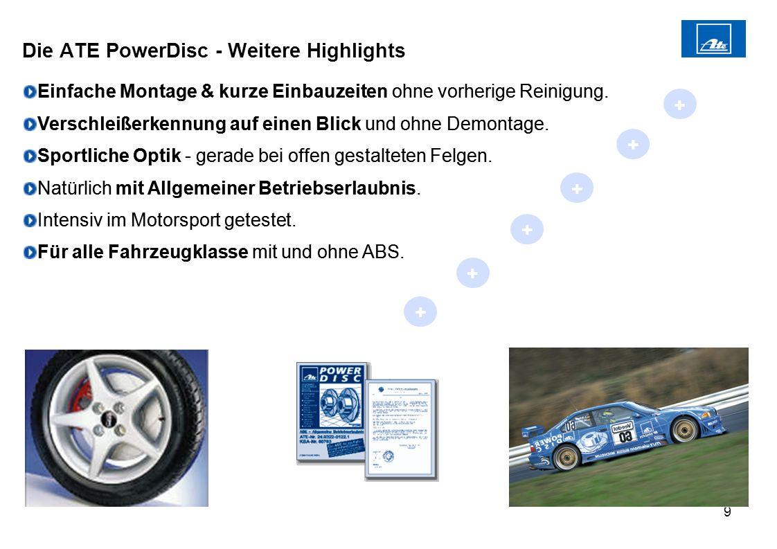 Die ATE PowerDisc - Weitere Highlights