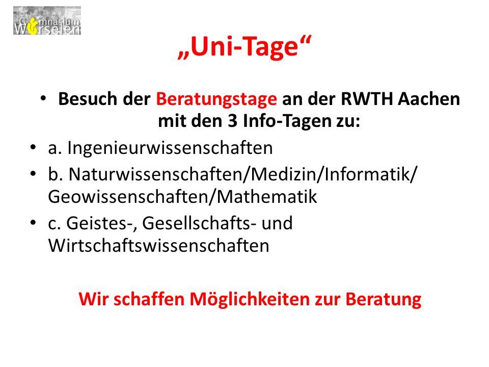 """""""Uni-Tage Besuch der Beratungstage an der RWTH Aachen mit den 3 Info-Tagen zu: a. Ingenieurwissenschaften."""