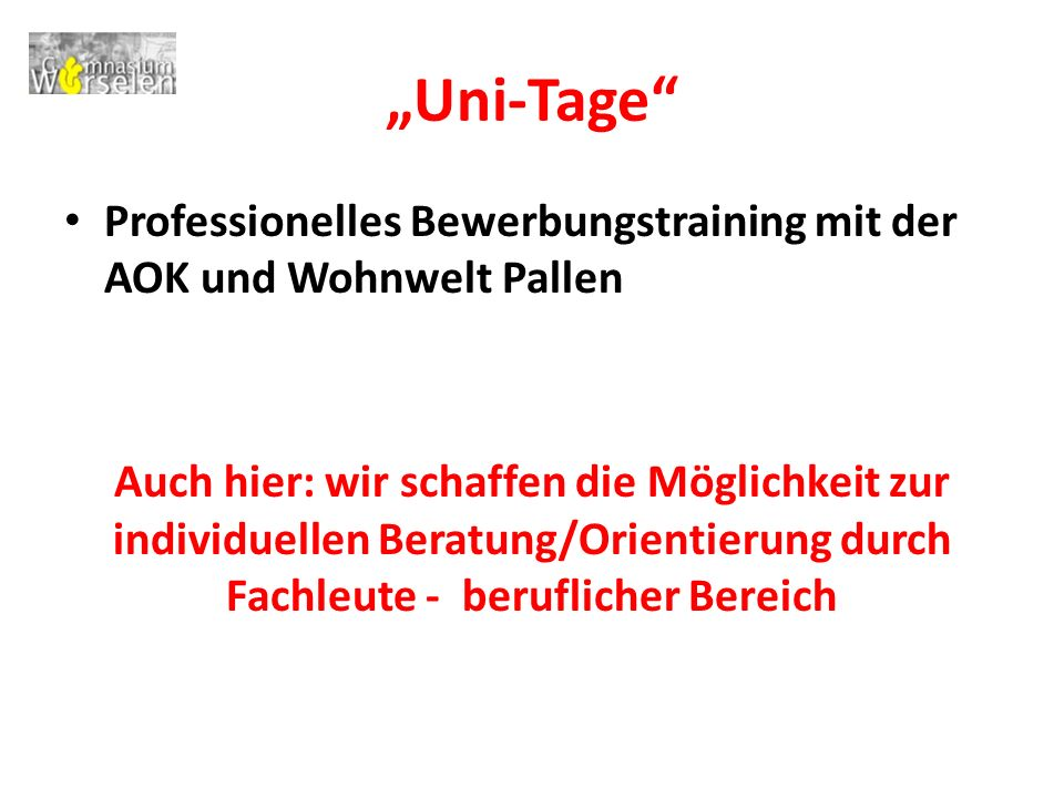 """""""Uni-Tage Professionelles Bewerbungstraining mit der AOK und Wohnwelt Pallen."""