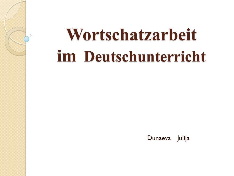 Wortschatzarbeit im Deutschunterricht