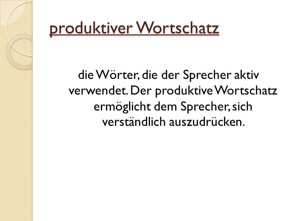 produktiver Wortschatz