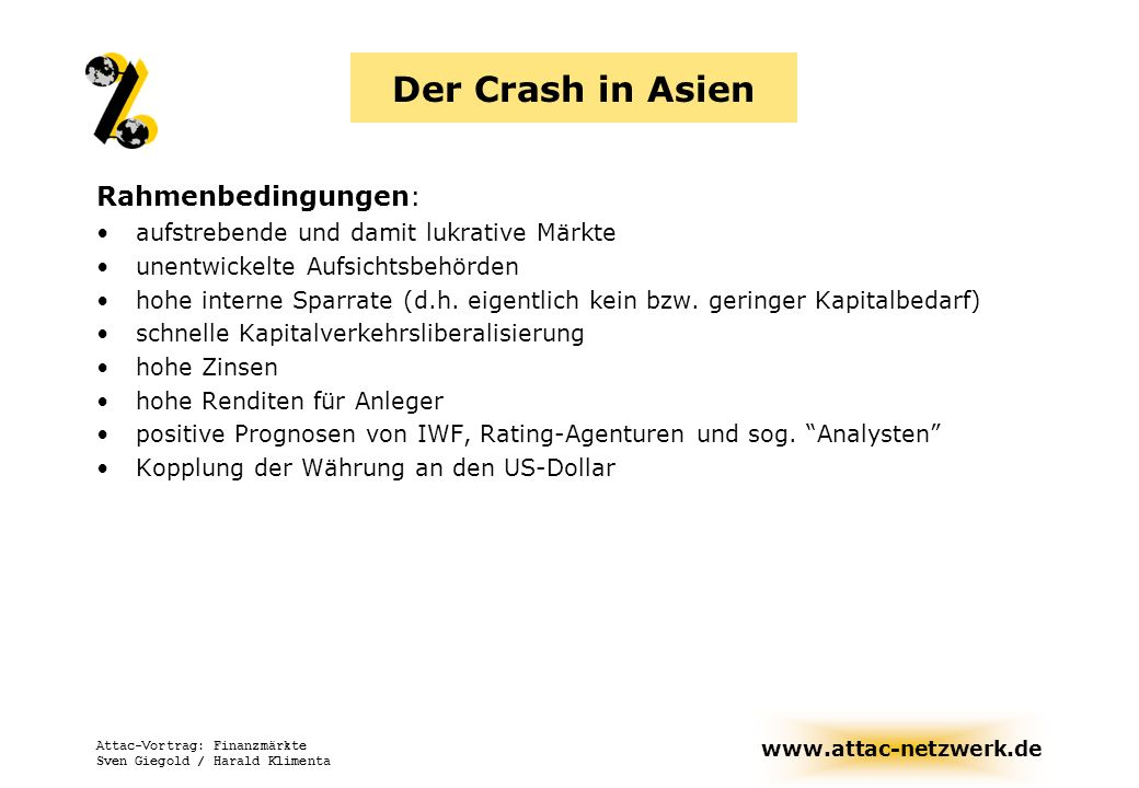 Der Crash in Asien Rahmenbedingungen: