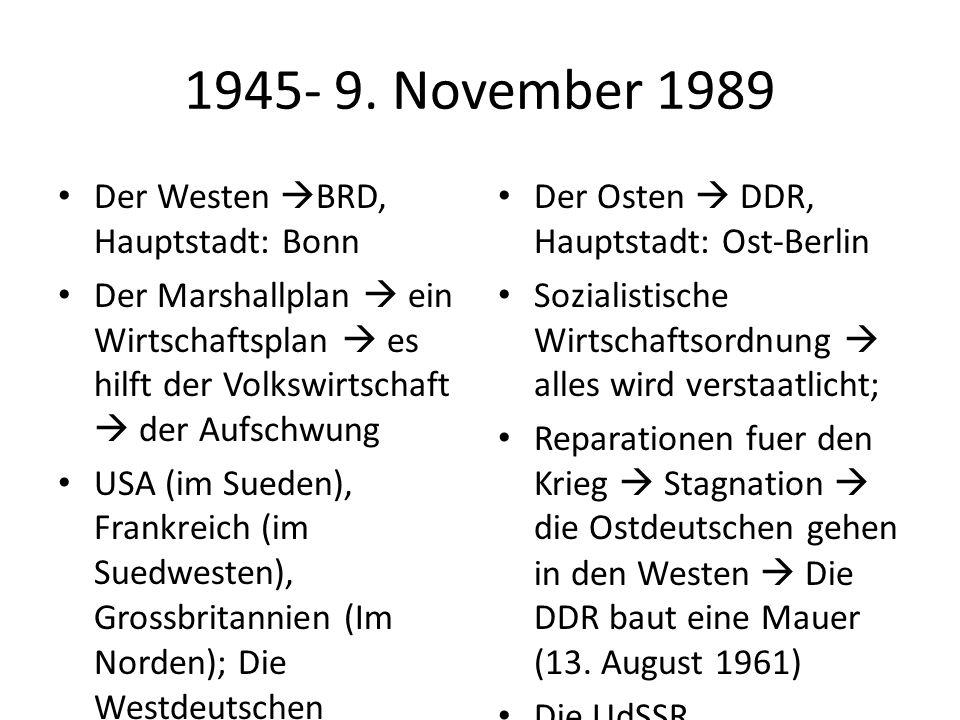 1945- 9. November 1989 Der Westen BRD, Hauptstadt: Bonn