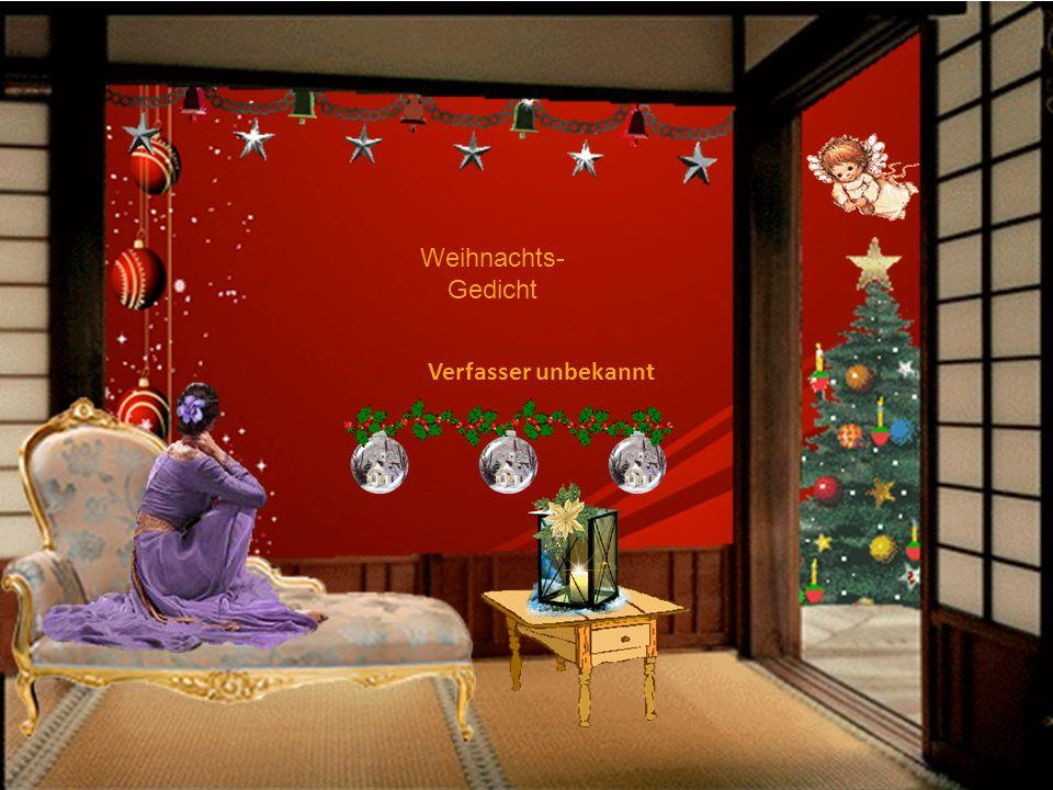 Weihnachts- Gedicht Verfasser unbekannt