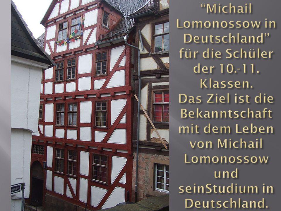 Michail Lomonossow in Deutschland für die Schüler der 10. -11