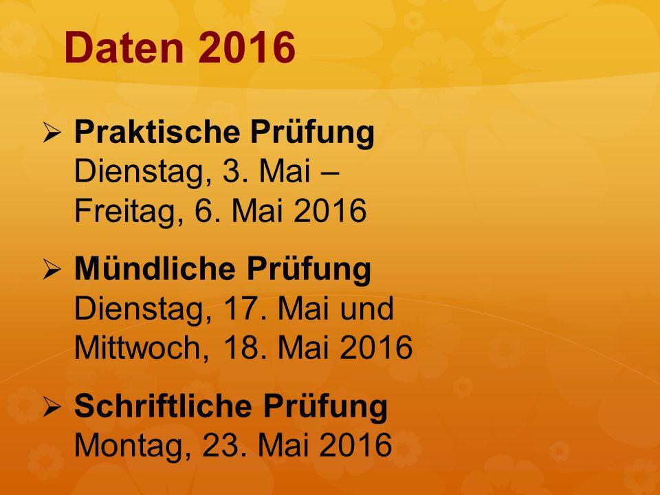 Daten 2016 Praktische Prüfung Dienstag, 3. Mai – Freitag, 6. Mai 2016