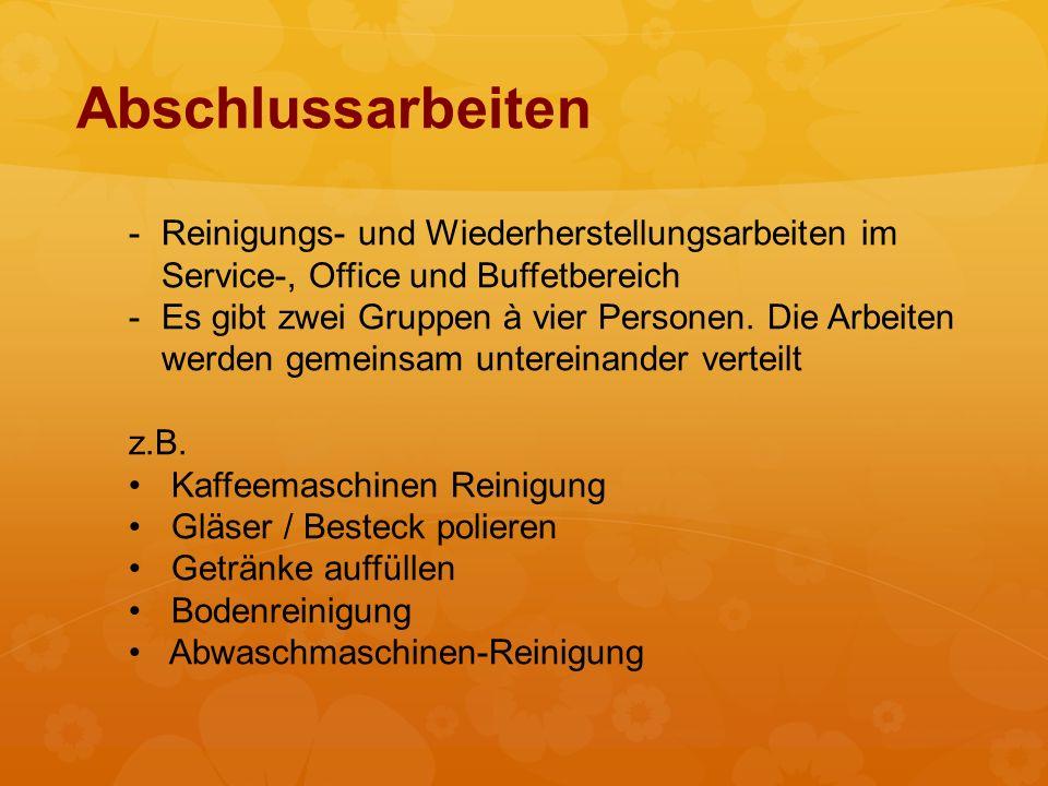 Abschlussarbeiten Reinigungs- und Wiederherstellungsarbeiten im Service-, Office und Buffetbereich.