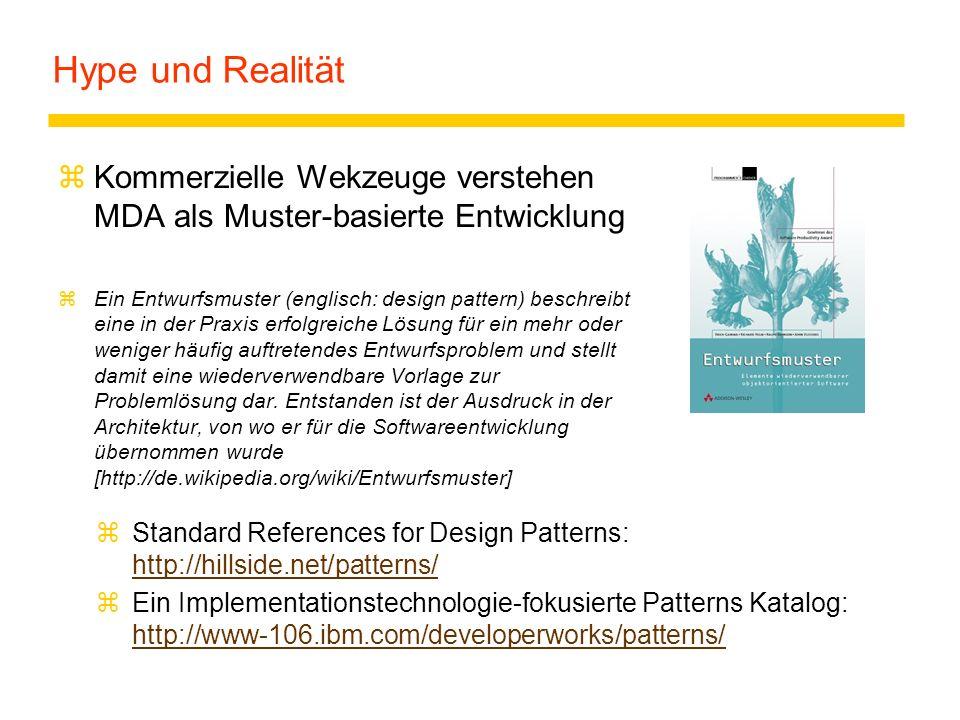 Hype und Realität Kommerzielle Wekzeuge verstehen MDA als Muster-basierte Entwicklung.