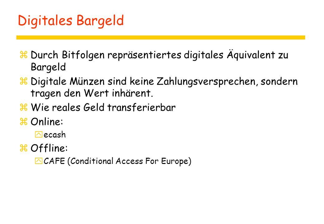 Digitales Bargeld Durch Bitfolgen repräsentiertes digitales Äquivalent zu Bargeld.