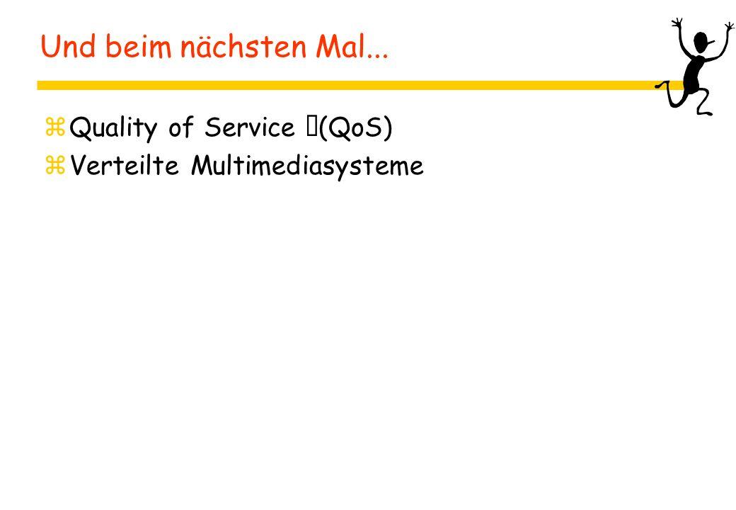 Und beim nächsten Mal... Quality of Service (QoS)