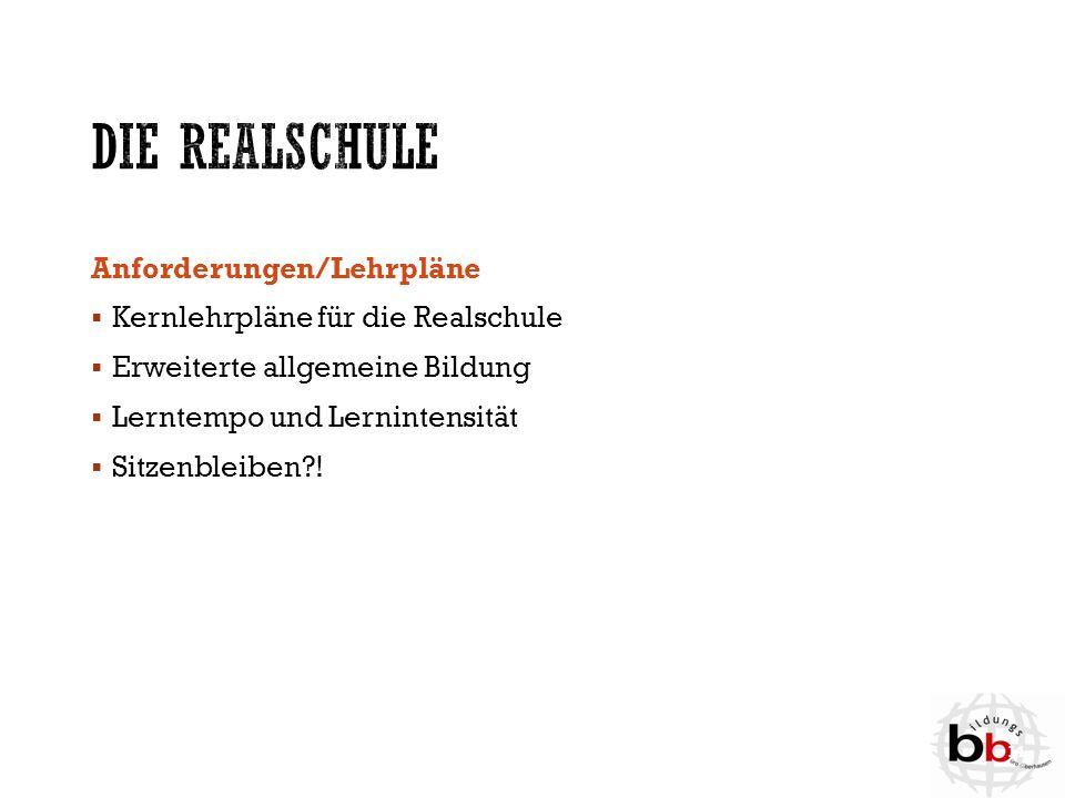 Die Realschule Anforderungen/Lehrpläne