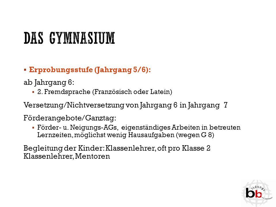 Das Gymnasium Erprobungsstufe (Jahrgang 5/6): ab Jahrgang 6: