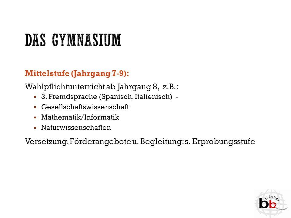 Das Gymnasium Mittelstufe (Jahrgang 7-9):