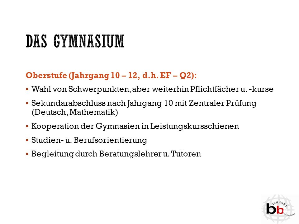 Das Gymnasium Oberstufe (Jahrgang 10 – 12, d.h. EF – Q2):
