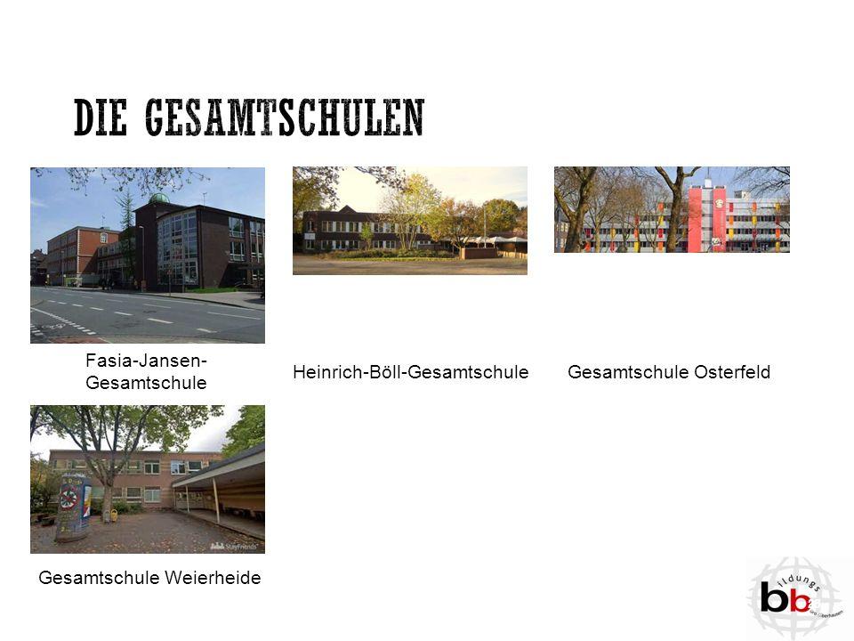 Die Gesamtschulen Fasia-Jansen-Gesamtschule Heinrich-Böll-Gesamtschule