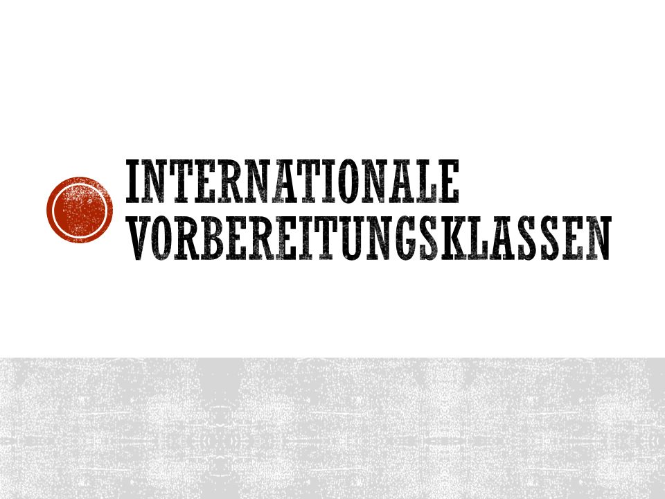 Internationale Vorbereitungsklassen
