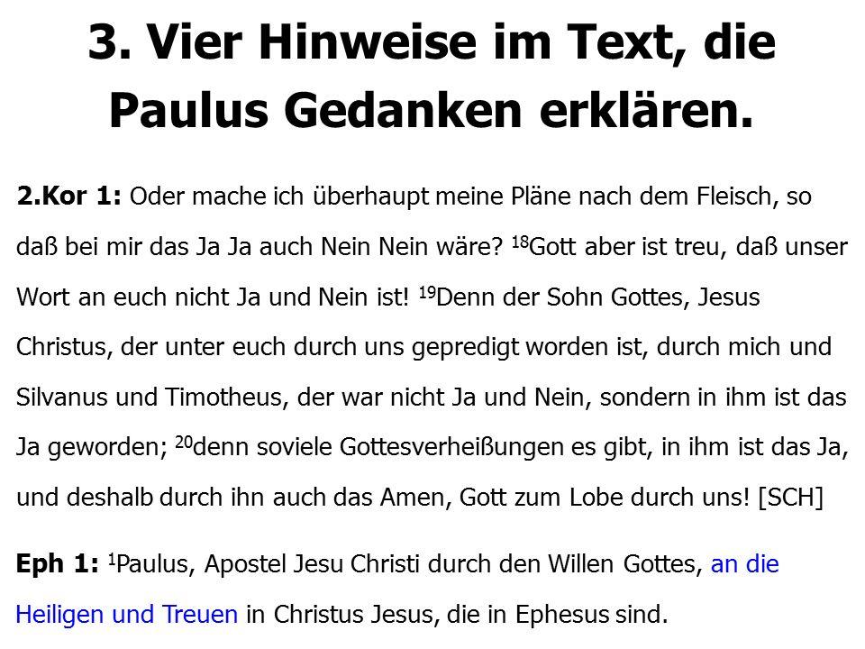 3. Vier Hinweise im Text, die Paulus Gedanken erklären.