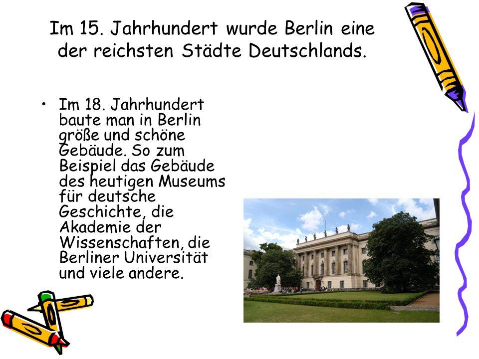 Im 15. Jahrhundert wurde Berlin eine der reichsten Städte Deutschlands.