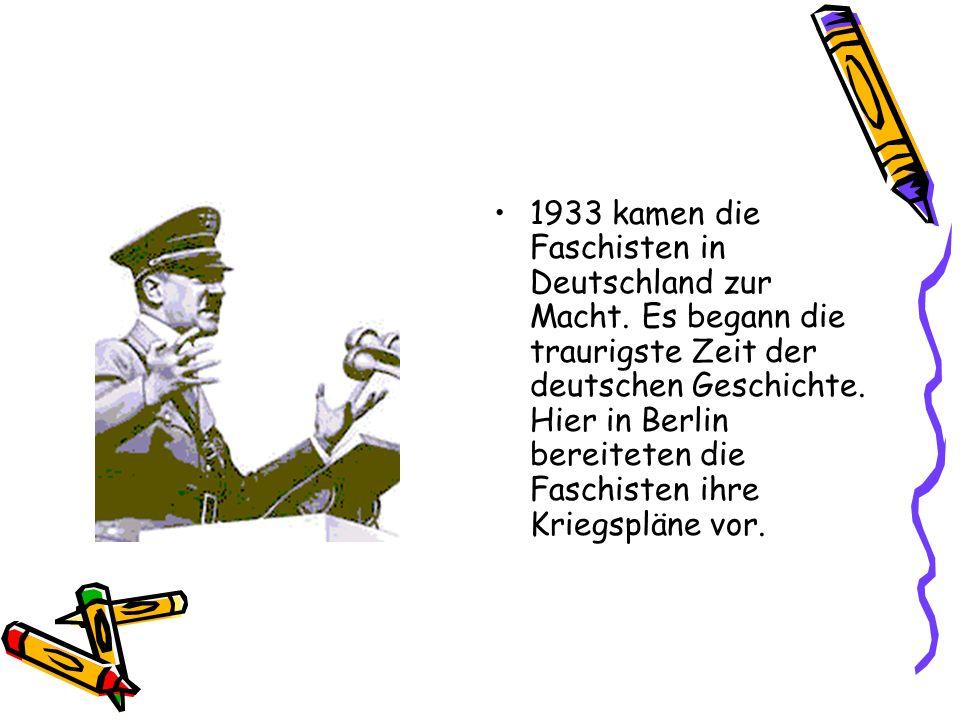 1933 kamen die Faschisten in Deutschland zur Macht
