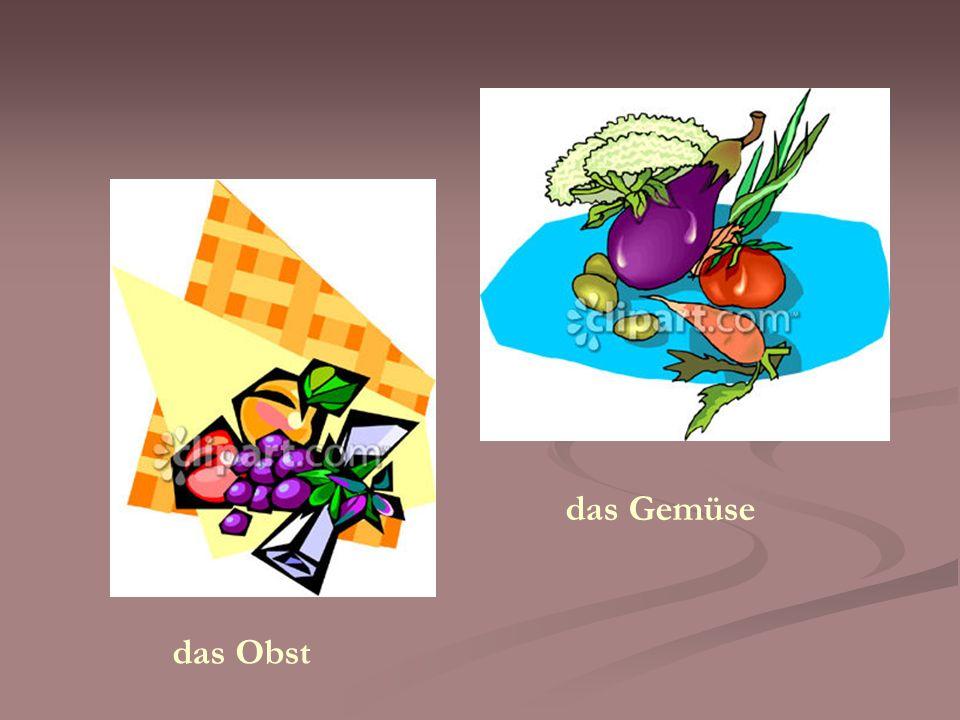 das Gemüse das Obst