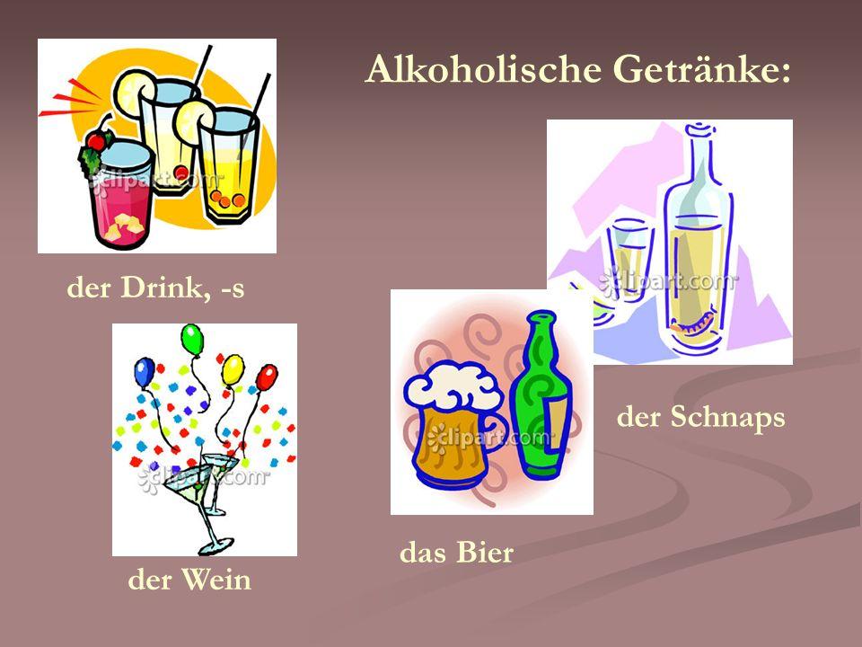 Alkoholische Getränke: