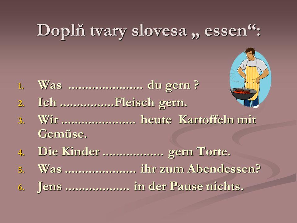"""Doplň tvary slovesa """" essen :"""