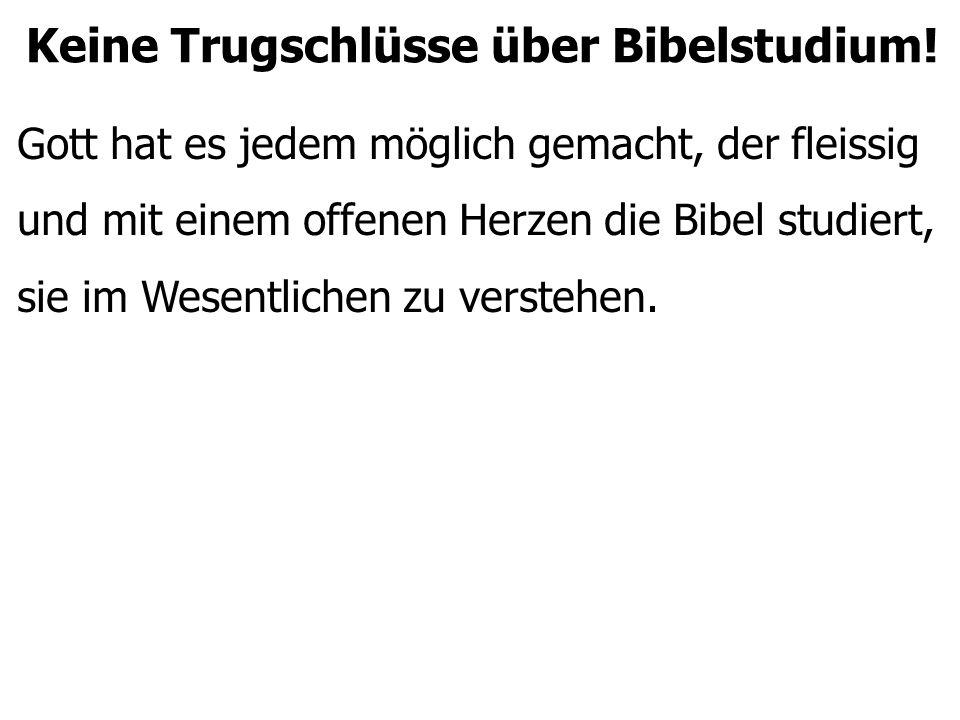 Keine Trugschlüsse über Bibelstudium!